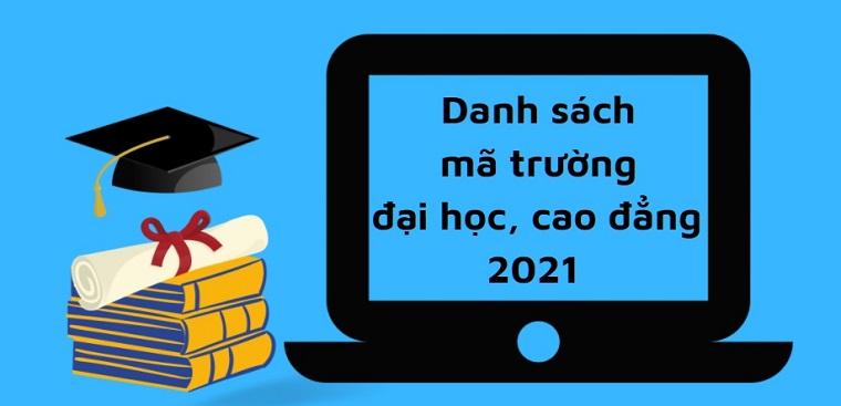 Danh sách tra cứu mã các trường Đại học và Cao đẳng 2021 chính xác và đầy đủ nhất